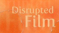 disrupted-film-05.jpg