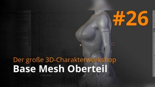 Blender 3D-Charakterworkshop | #26 - Base Mesh Oberteil