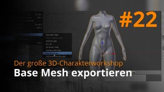 Blender 3D-Charakterworkshop | #22 - Base Mesh exportieren