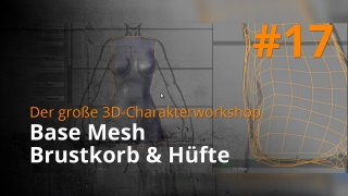 Blender 3D-Charakterworkshop | #17 - Base Mesh Brustkorb & Hüfte