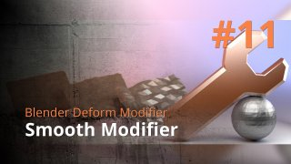 Blender Deform Modifier #11 - Smooth Modifier