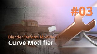 Blender Deform Modifier #03 - Curve Modifier