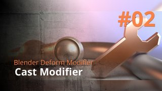 Blender Deform Modifier #02 - Cast Modifier