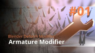 Blender Deform Modifier #01 - Armature Modifier