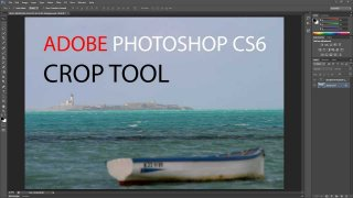 Adobe Photoshop CS6 - Crop Tool