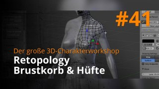 Blender 3D-Charakterworkshop | #41 - Retopology Brustkorb & Hüfte