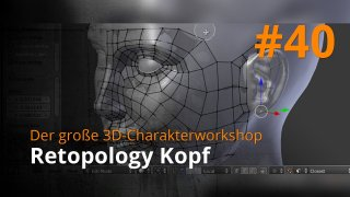 Blender 3D-Charakterworkshop | #40 - Retopology Kopf